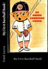 My First Baseball Book! | Frank a. Lucero |