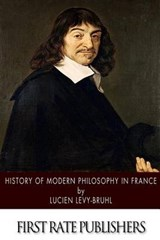 History of Modern Philosophy in France | Lucien Levy-Bruhl |