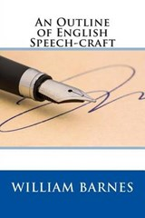 An Outline of English Speech-Craft | William Barnes |