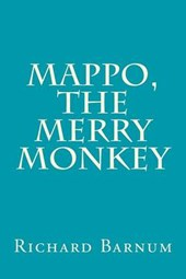 Mappo, the Merry Monkey | Richard Barnum |