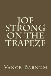 Joe Strong on the Trapeze