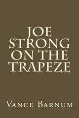Joe Strong on the Trapeze | Vance Barnum |