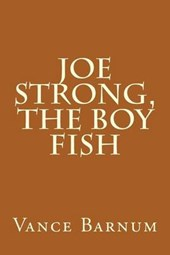 Joe Strong, the Boy Fish