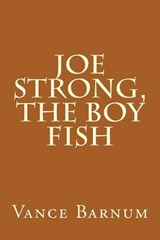 Joe Strong, the Boy Fish | Vance Barnum |