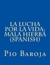 La Lucha Por La Vida; Mala Hierba (Spanish)