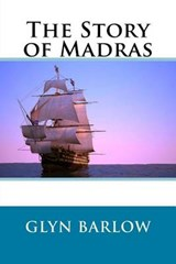 The Story of Madras | Glyn Barlow |