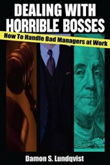 Dealing With Horrible Bosses | Damon S. Lundqvist |