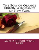 The Bow of Orange Ribbon | Amelia Edith Huddleston Barr |