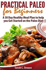 Practical Paleo for Beginners | Sarah C. Strauss |