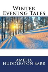 Winter Evening Tales | Amelia Edith Huddleston Barr |