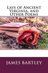 Lays of Ancient Virginia, and Other Poems