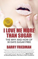 I Love Me More Than Sugar | Barry Friedman |