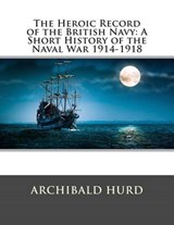 The Heroic Record of the British Navy | Archibald Hurd |