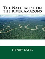 The Naturalist on the River Amazons | Henry Walter Bates |