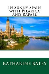 In Sunny Spain with Pilarica and Rafael | Katharine Lee Bates |