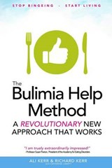 The Bulimia Help Method | Richard Kerr; Ali Kerr |