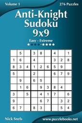 Anti-Knight Sudoku 9x9 - Easy to Extreme - Volume 1 - 276 Puzzles