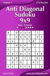 Anti Diagonal Sudoku 9x9 - Easy to Extreme - Volume 1 - 276 Puzzles