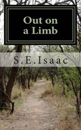 Out on a Limb | S. E. Isaac |