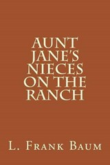 Aunt Jane's Nieces on the Ranch | L. Frank Baum |