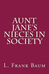 Aunt Jane's Nieces in Society | L. Frank Baum |