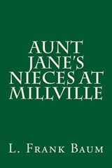 Aunt Jane's Nieces at Millville | L. Frank Baum |