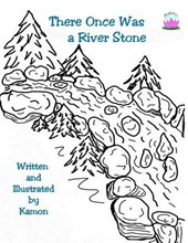 There Once Was a River Stone