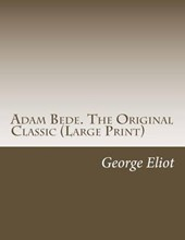 Adam Bede. the Original Classic
