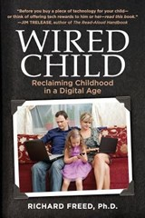 Wired Child | Freed, Richard, Ph.D. |