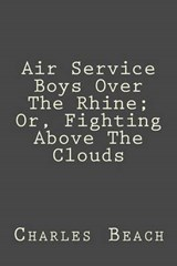 Air Service Boys Over the Rhine; Or, Fighting Above the Clouds | Charles Amory Beach |