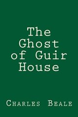The Ghost of Guir House | Charles Willing Beale |