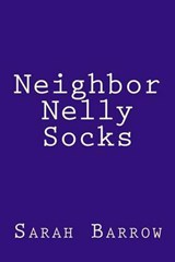 Neighbor Nelly Socks | Sarah L. Barrow |