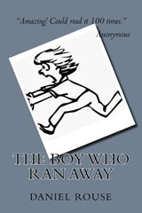 The Boy Who Ran Away | Daniel Rouse |