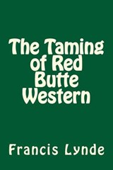The Taming of Red Butte Western | Francis Lynde |