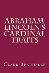 Abraham Lincoln's Cardinal Traits