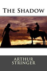 The Shadow | Arthur Stringer |
