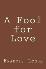 A Fool for Love | Francis Lynde |