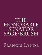The Honorable Senator Sage-Brush | Francis Lynde |