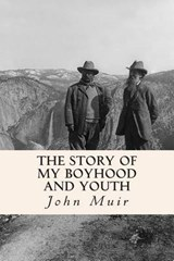 The Story of My Boyhood and Youth | John Muir |