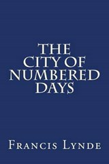 The City of Numbered Days | Francis Lynde |