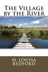 The Village by the River | H. Louisa Bedford |
