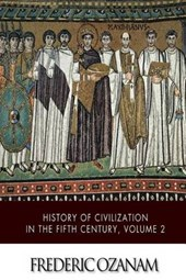 History of Civilization in the Fifth Century, Volume