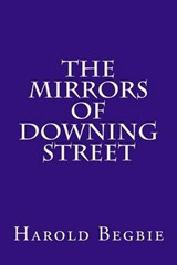 The Mirrors of Downing Street | Harold Begbie |