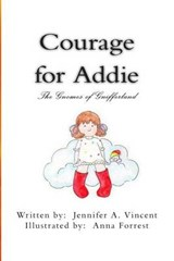 Courage for Addie | Jennifer a. Vincent |