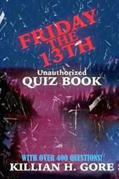 Killian H. Gore's Friday the 13th Quiz Book