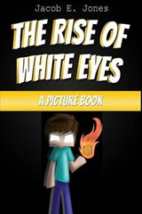 The Rise of White Eyes | Jacob E. Jones |