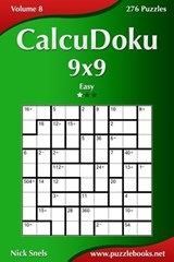 Calcudoku 9x9 - Easy - Volume 8 - 276 Puzzles | Nick Snels |