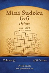 Mini Sudoku 6x6 Deluxe - Easy to Hard - Volume 47 - 468 Puzzles