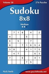 Sudoku 8x8 - Medium - Volume 50 - 276 Puzzles | Nick Snels |