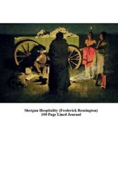 Shotgun Hospitality (Frederick Remington) 100 Page Lined Journal